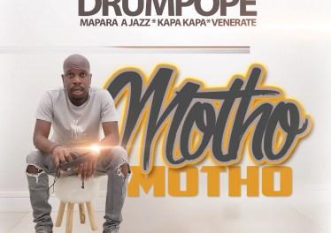 Drum Pope - Motho Motho (feat. Mapara A Jazz, Kapa Kapa & Venerate)