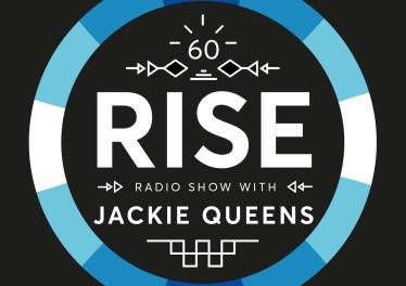 Jackie Queens - RISE Radio Show Vol. 60