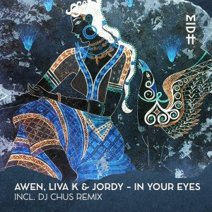 Awen, Liva K & Jordy - In Your Eyes