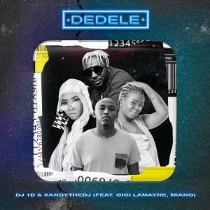 DJ 1D & Sandythedj - Dedele (Extended Version) (feat. Gigi LaMayne & Miano)