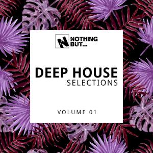 Nothing But... Deep House Selections, Vol. 01