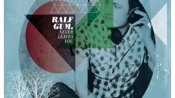Ralf Gum - Never Leaves You (Album 2012)