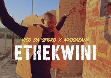 Vico da Sporo & Nkosazana - Ethekwini