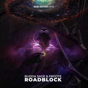 Budda Sage & Froote - Roadblock
