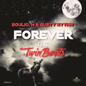 Soulic M, Gusty Rhythm & Twinbeats - Forever (Original Mix)