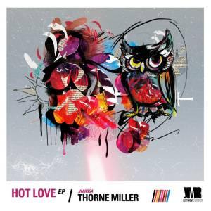 Thorne Miller - Hot Love EP