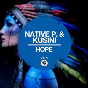 Native P. & Kusini - Hope (Original Mix)