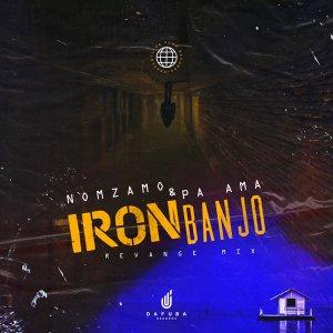 Pa Ama, Nomzamo - Iron Banjo (Revange Mix)