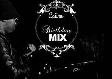 Caiiro - Birthday Mix (01.07.2021)