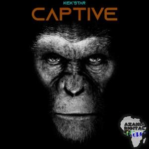 Kek'star - Captive (Original)