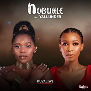 Nobuhle - Kuvaliwe (feat. Yallunder)