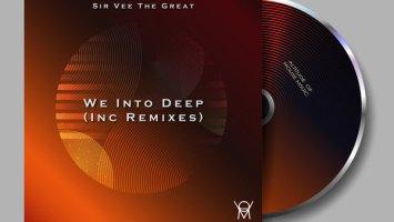 Sir Vee The Great - We Into Deep (Inc. Remixes)