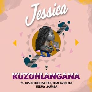 Jessica - Kuzohlangana (feat. Josiah De Disciple, ThackzinDJ, Tee Jay & 9umba)