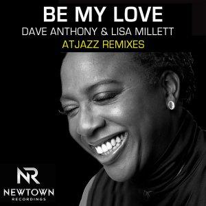 Dave Anthony, Lisa Millett - Be My Love (Atjazz Galaxy Aart Remix)