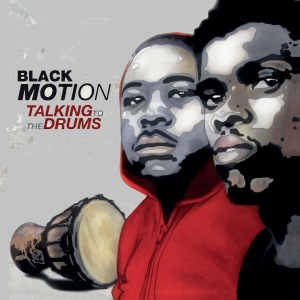 Black Motion - Talking to the Drums (Album)