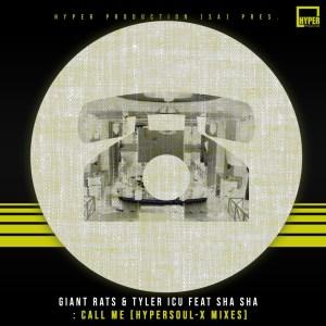 Giant Rats, Tyler ICU & Sha Sha - Call Me (HyperSOUL-X Mixes)