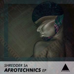 Shredder SA - Afrotechnics EP