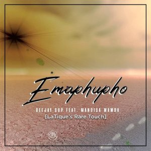 Deejay Cup, Mandisa Mamba - Emaphupho (LaTique's Rare Touch)