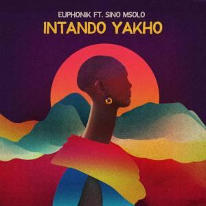 Euphonik feat. Sino Msolo - Intando Yakho (Extended Version)