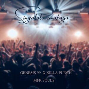Genesis 99 - Singalali Emakaya (feat. Mfr Souls & Killa Punch)