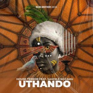 House Terror - Uthando (feat. Sandile Ngcamu)