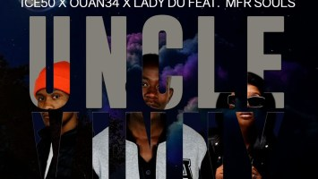 Ice50, Ouan34 & Lady Du - Uncle Vinny (feat. MFR Souls)