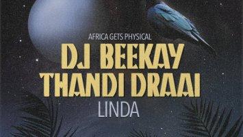 DJ Beekay & Thandi Draai - Linda