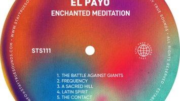 3479d28053e2ef066d El Payo - Enchanted Meditation EP