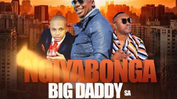 Big Daddy SA - Ngiyabonga (feat. Thulasizwe & DJ Micks)