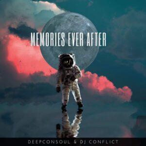 Deepconsoul & DJ Conflict - Memories Ever After EP