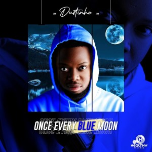 Dustinho - Once Every Blue Moon (Album)
