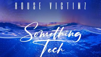 House Victimz - Something Tech EP