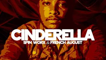 Spin Worx - Cinderella (feat. French August)
