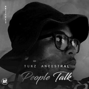 Tukz Ancestral - People Talk EP