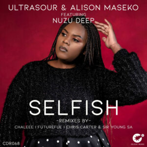 Ultrasour, Alison Maseko & Nuzu Deep - Selfish EP