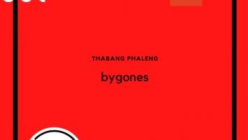 b12c666b69264d54c9f Thabang Phaleng - bygones EP