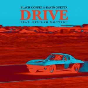 DOWNLOAD MP3 Black Coffee – Drive Ft. David Guetta & Delilah Montagu