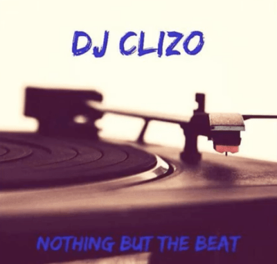 DOWNLOAD MP3 Dj Clizo – Nothing But The Beat