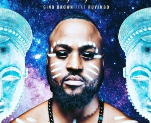 Download Gino Brown – Uchi DaiDai (feat. Ruvimbo)
