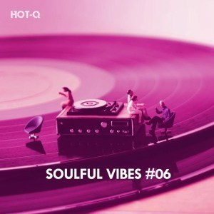 START NOW: Hot-Q Soulful Vibes Vol. 06