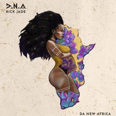 DOWNLOAD ZIP Rick Jade – D.N.A (Da New Africa) Album