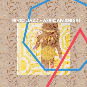 Rivic-Jazz-African-Knight