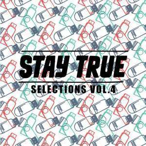 START NOW: Stay True Selections Vol.4 Compiled By Kid Fonque