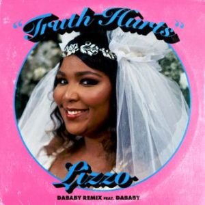 Download Lizzo – Truth Hurts (DaBaby Remix) [feat. DaBaby] mp3 music
