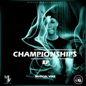 DOWNLOAD Musical Vine – Championships EP MP3 SONG DOWNLOAD