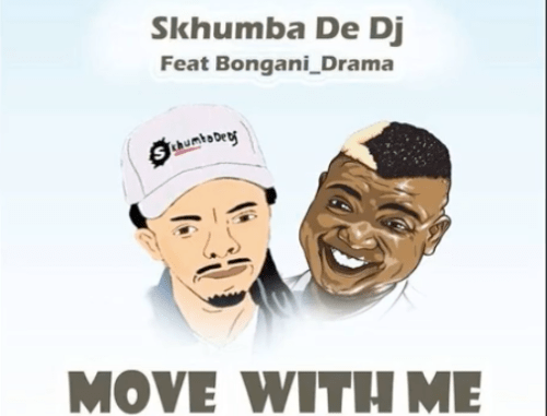 Skhumba De Dj Move With Me (Original Mix) Ft. Bongani Drama Mp3