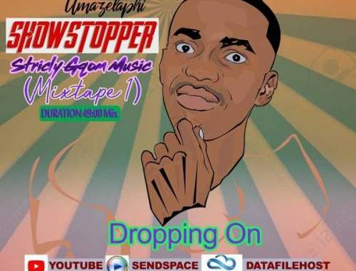 DOWNLOAD Toolz Umazelaphi ShowStopper (Strictly Gqom Music Mixtape 1) Mp3 SONG DOWNLOAD