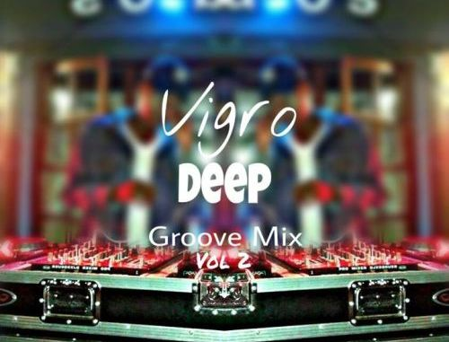 DOWNLOAD Vigro Deep The Groove Mix Vol 02 (100% Productions) Mp3 song download