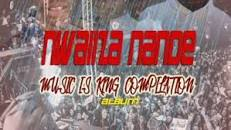 Download Nwaiiza Nande – Music Is King Compilation mp3 music