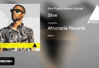 DOWNLOAD Afro Pupo Slow Ft. Brown Gomes (Main Mix) Mp3